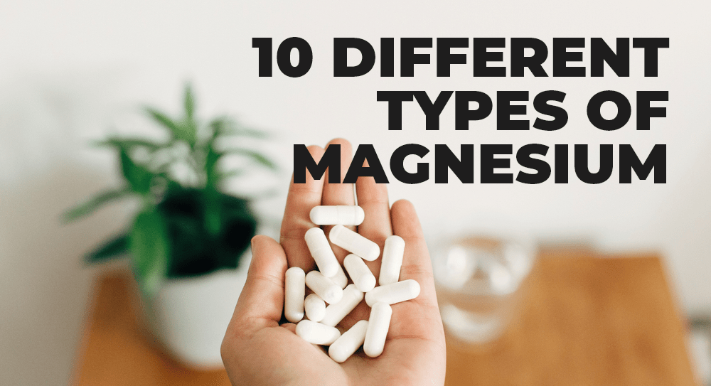 10 different types of magneisum
