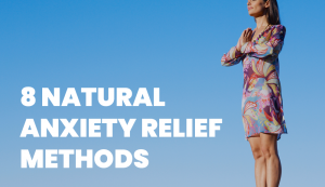 8 natural anxiety relief methods